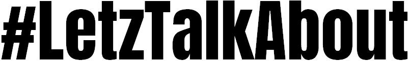 #LetzTalkAbout